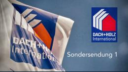 Sondersendung DACH+HOLZ International – Teil 1