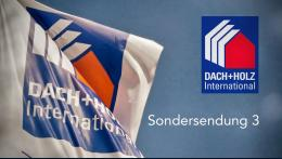 Sondersendung DACH+HOLZ International – Teil 3